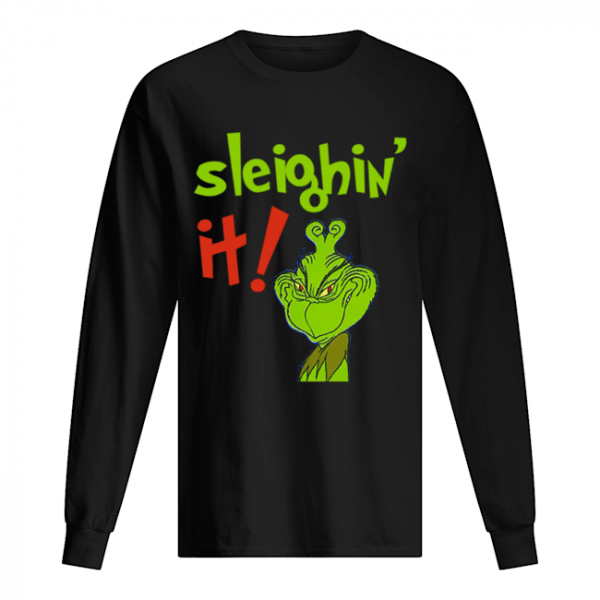 The Grinch Sleighin It Funny How The Grinch Stole Christmas  Long Sleeved T-shirt