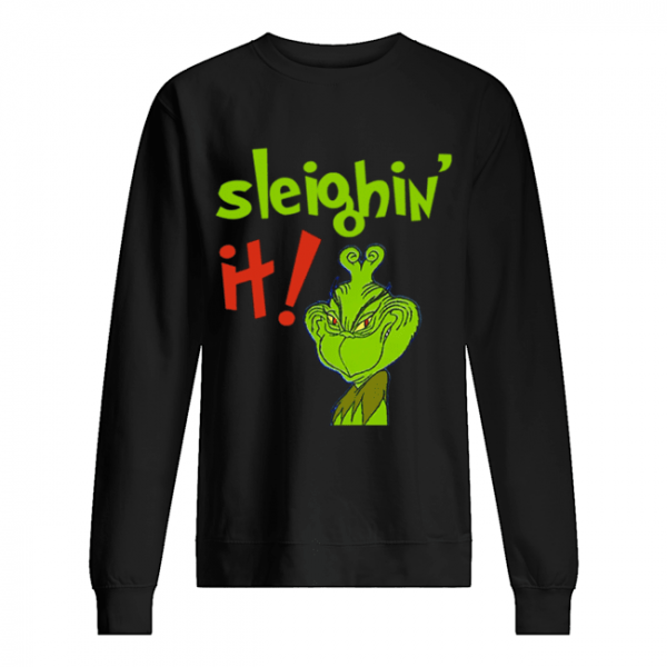 The Grinch Sleighin It Funny How The Grinch Stole Christmas  Unisex Sweatshirt