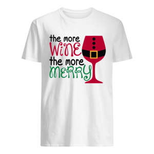 The More Wine The More Merry Christmas  Classic Men's T-shirt