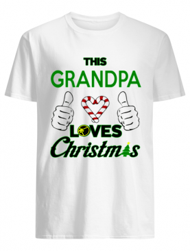 This Grandpa Loves Christmas Cool Funny Grandparent shirt
