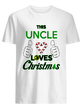This Uncle Loves Christmas Cool Uncle Funny Holiday shirt