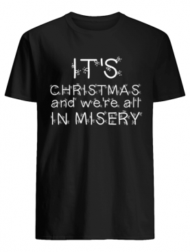We're all in misery Clark Griswold Quote shirt
