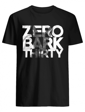 Zero Bark Thirty shirt