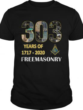 303 Years Of Freemasonry 1717 2020 shirt