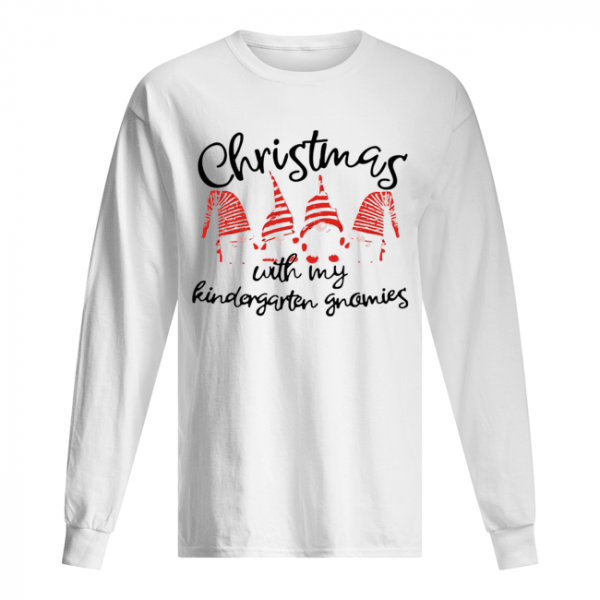 Christmas With My Kindergarten Gnomies  Long Sleeved T-shirt