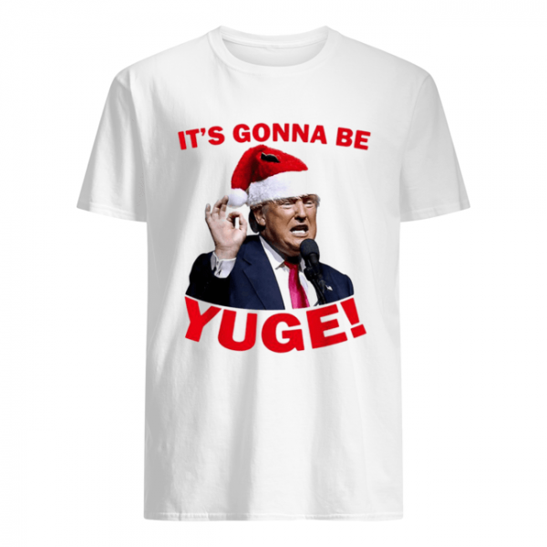 Donald Trump it's gonna be Yuge Christmas  Classic Men's T-shirt