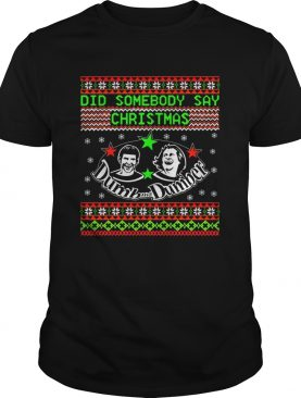 Dumb and Dumber did somebody say christmas shirt