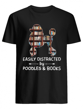 Easily Distracted By Poodles And Books Crewneck shirt