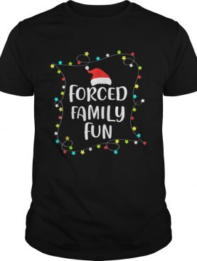 Forced Family Fun Christmas Gift shirt