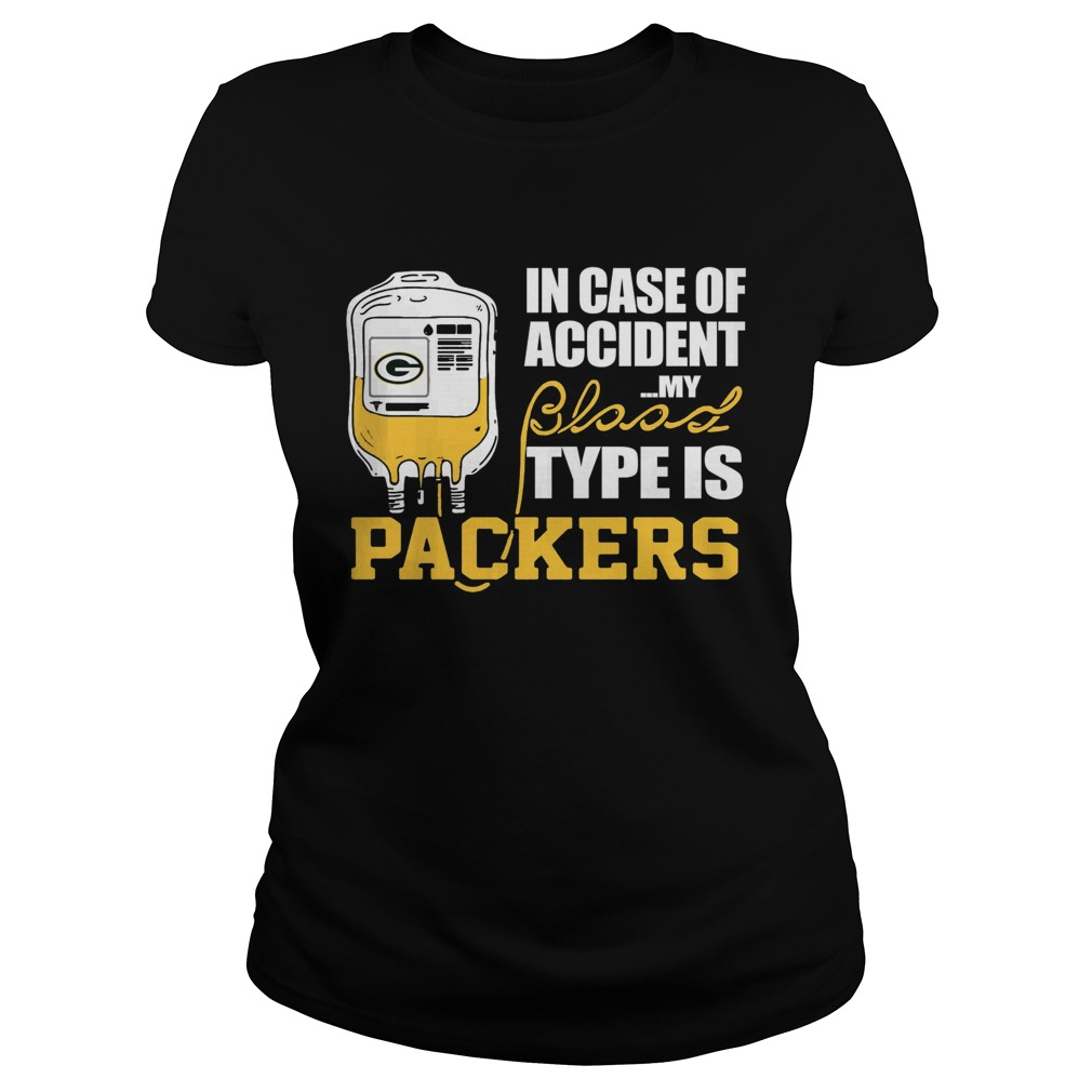 In Case Of Accident My Blood Type Is Green Bay Packers  Classic Ladies