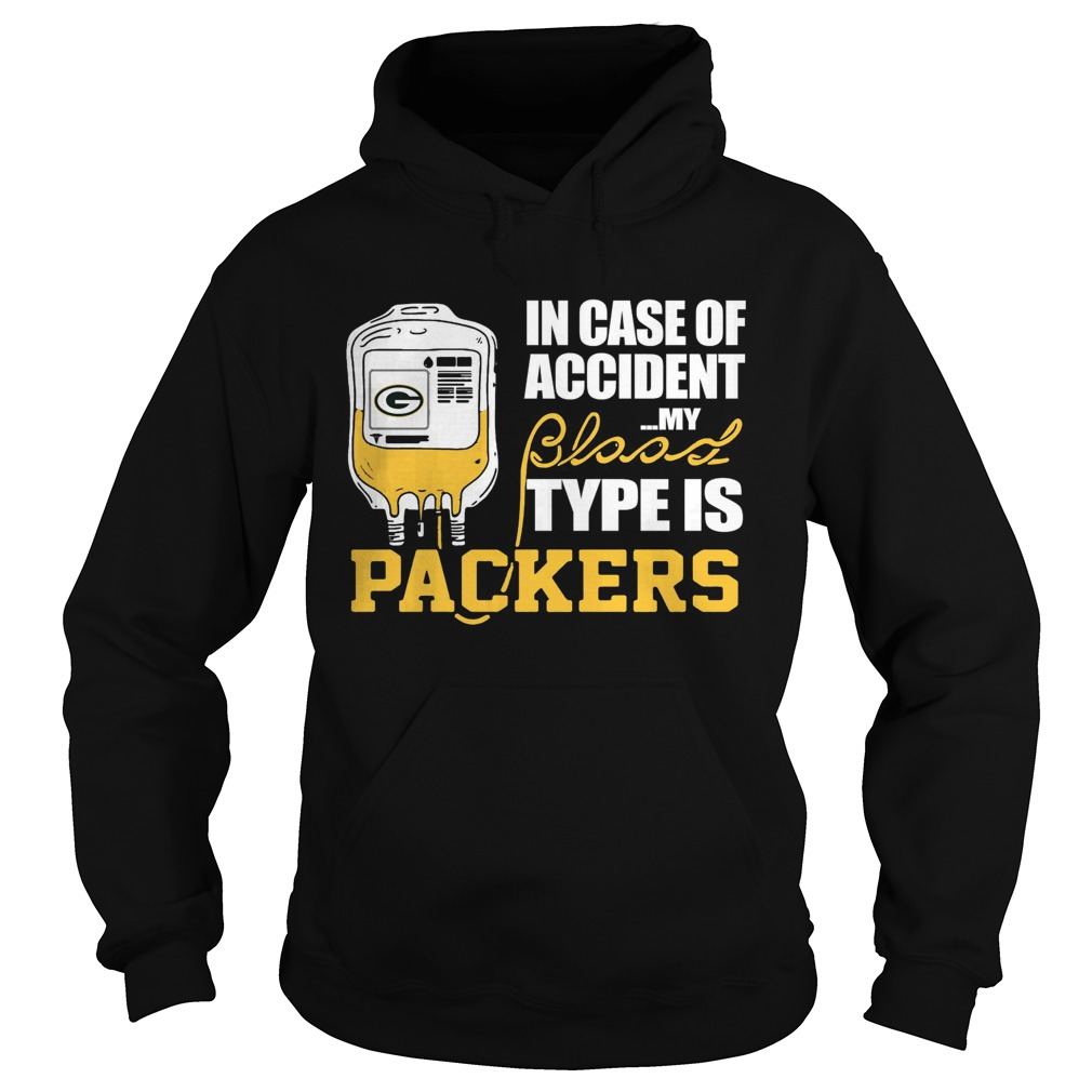 In Case Of Accident My Blood Type Is Green Bay Packers  Hoodie