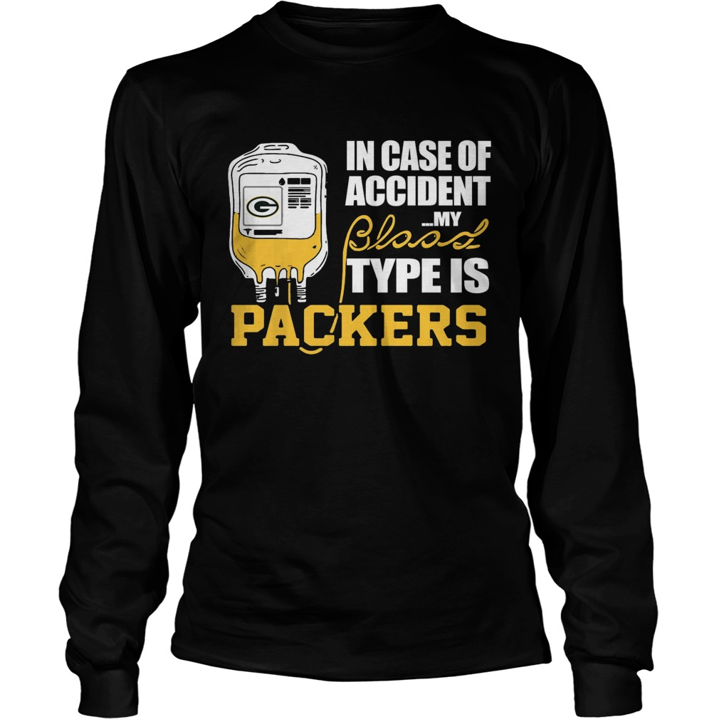 In Case Of Accident My Blood Type Is Green Bay Packers  LongSleeve