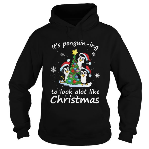 Its Penguining To Look A Lot Like Christmas Penguin  Hoodie