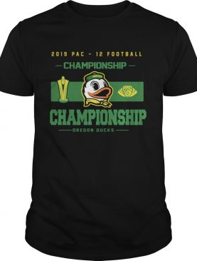 Oregon Ducks Top of the World 2019 Pac12 Football Champions shirt