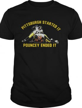 Pittsburgh Started It Pouncey Ended It shirt