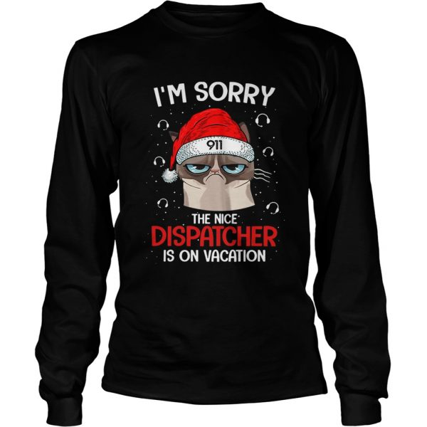Santa Grumpy Cat 911 Im sorry the nice dispatcher is on vacation  LongSleeve