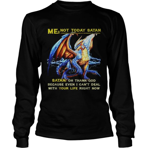 Dragon Me not to day Santa Santa oh thank God because I even I cant deal  LongSleeve