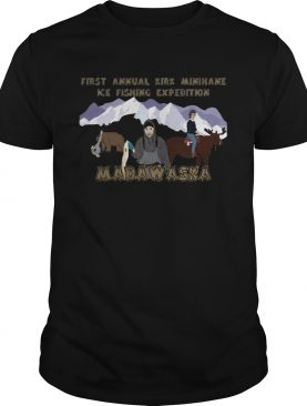 First Annual Kirk Minihane Ice Fishing Expedition Madawaska shirt