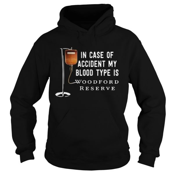 In case of accident my blood type is Woodford Reserve  Hoodie