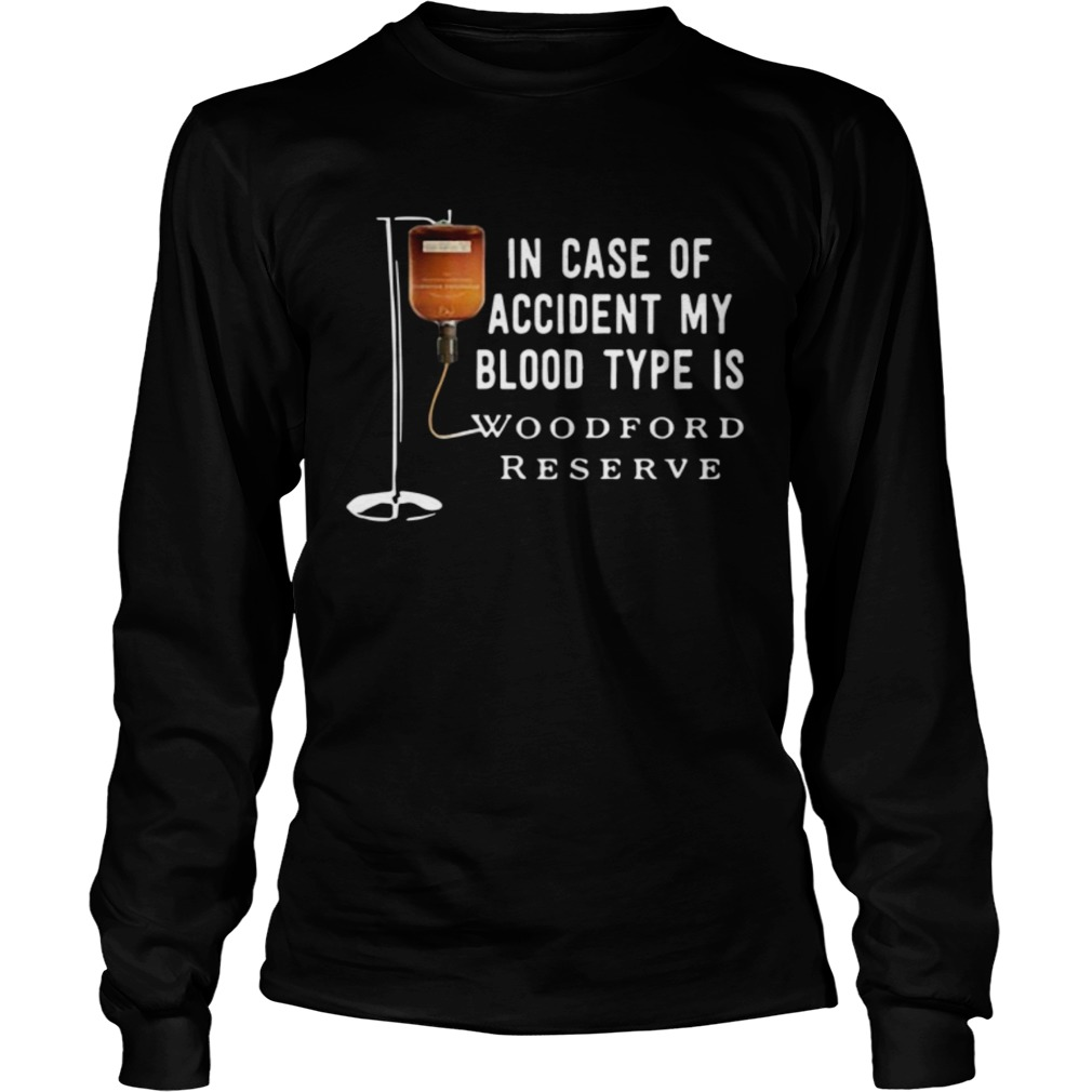 In case of accident my blood type is Woodford Reserve  LongSleeve