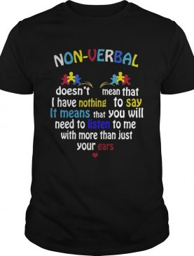 Non verbal doesnt mean that I have nothing to say it means shirt
