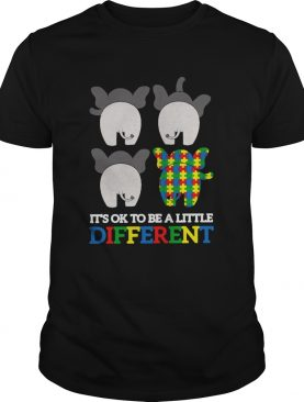 Autism Elephant Its Ok To Be A Little Different shirt