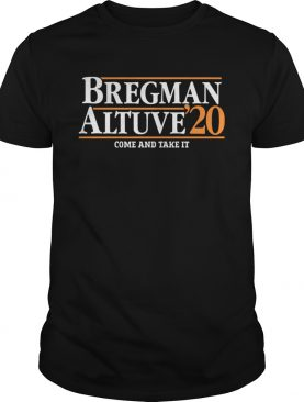 Bregman Altuve20 Come And Take It shirt