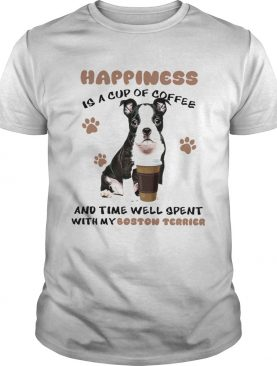 Coffee And Time Well Spent With Boston Terrier shirt