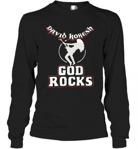 David Koresh God Rocks T-Shirt Long Sleeved T-shirt
