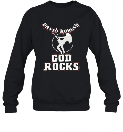 David Koresh God Rocks T-Shirt Unisex Sweatshirt