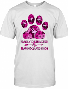 Easily Distracted By Flamingos And Dogs T-Shirt