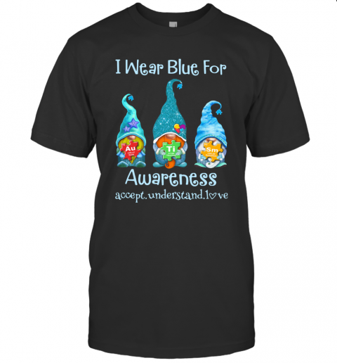 Gnomes I Wear Blue For Awareness Accept Understand Love Elements T Shirt Classic Mens T shirt