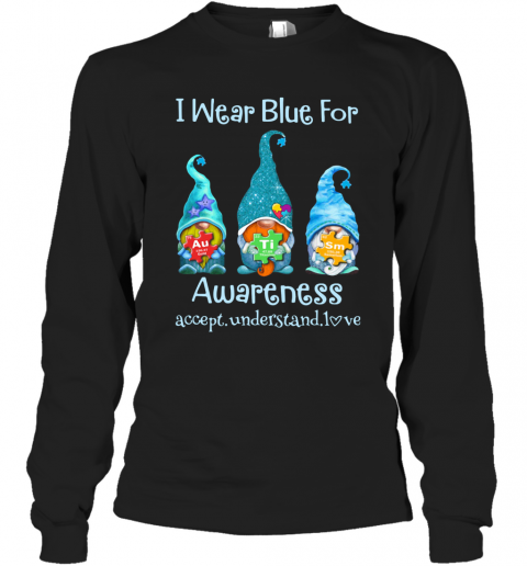 Gnomes I Wear Blue For Awareness Accept Understand Love Elements T-Shirt Long Sleeved T-shirt