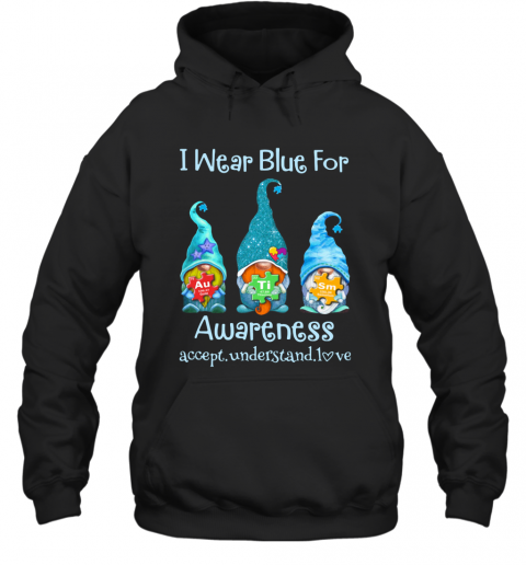 Gnomes I Wear Blue For Awareness Accept Understand Love Elements T-Shirt Unisex Hoodie