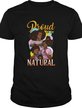 Melanin Queen Black Girl Magic Proud To Be Natural shirt