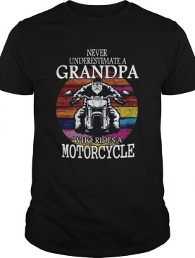 Motorcycle Grandpa Never Underestimate A Who Rides Vintage shirt
