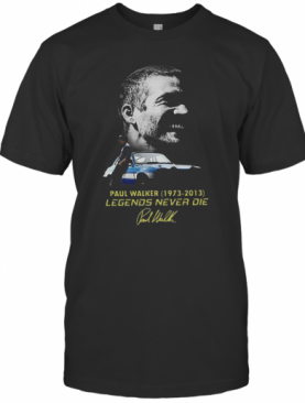 Paul Walker 1973 2013 Legends Never Die Signature T-Shirt