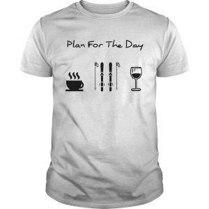 Plan For The Day Coffee Skiing And Wine  Unisex