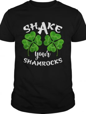 Shake Your Shamrocks shirt