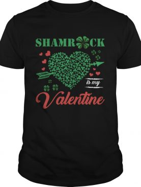 Shamrock Is My Valentine St Patrics Day shirt