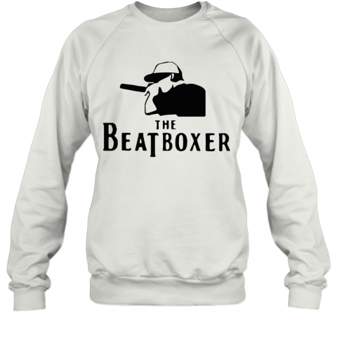 The Beatboxer The Beatles T-Shirt Unisex Sweatshirt