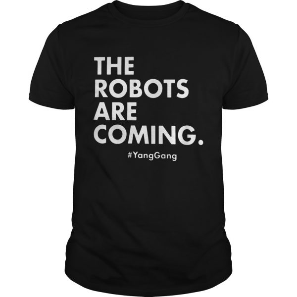 The Robots Are Coming YangGang  Unisex