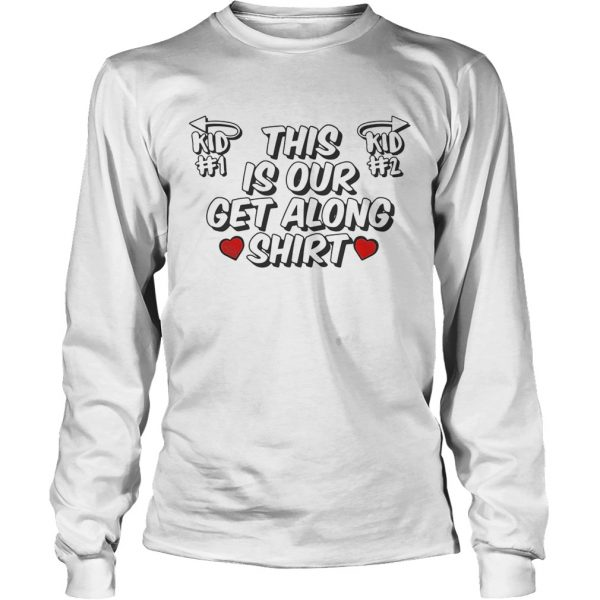 This Is Our Get Along  LongSleeve