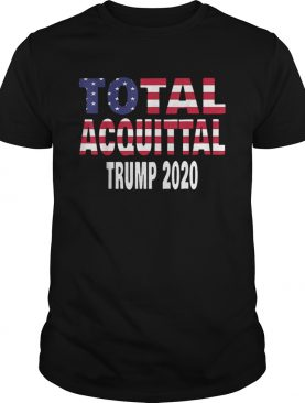 Total Acquittal Trump 2020 shirt