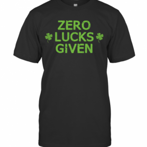 Zero Lucks Given Funny St. Patricks Day Men Women Boys Girls T-Shirt Classic Men's T-shirt