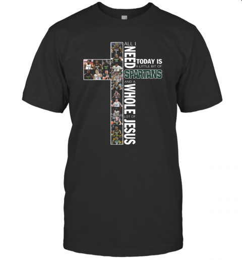 All I Need Today Is A Little Bit Of Spartans And A Whole Lot Of Jesus T-Shirt Classic Men's T-shirt