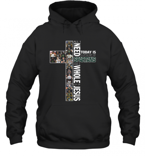 All I Need Today Is A Little Bit Of Spartans And A Whole Lot Of Jesus T-Shirt Unisex Hoodie