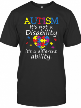 Autism Awareness Not A Disability Different Ability T-Shirt