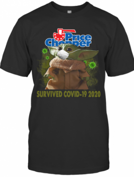 Baby Yoda Price Chopper Survived Covid 19 2020 T-Shirt