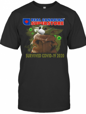 Baby Yoda Real Canadian Superstore Survived Covid 19 2020 T-Shirt